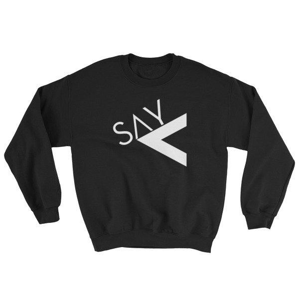 'Say Less' Sweatshirt