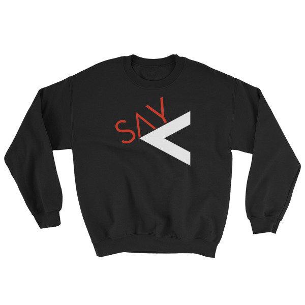 'Say Less' Sweatshirt (2 Color)