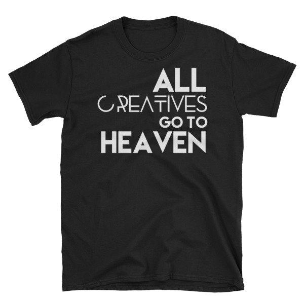 'All Creatives Go...' Short-Sleeve Unisex T-Shirt (Black)