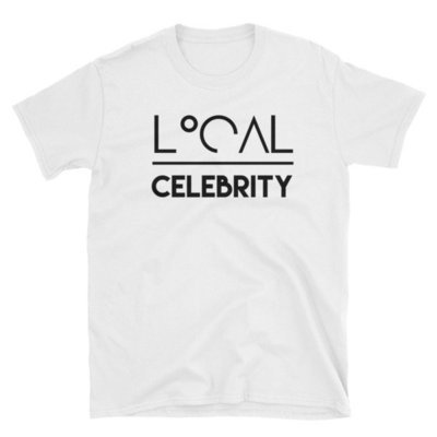 'Local Over Celeb' Short-Sleeve Unisex T-Shirt