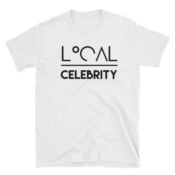 'Local Over Celeb' Short-Sleeve Unisex T-Shirt