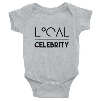 'Local Over Celeb' Infant Bodysuit