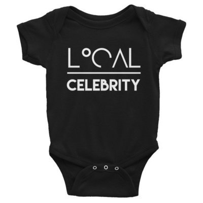 'Local Over Celeb...' Infant Bodysuit