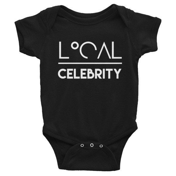 'Local Over Celeb...' Infant Bodysuit