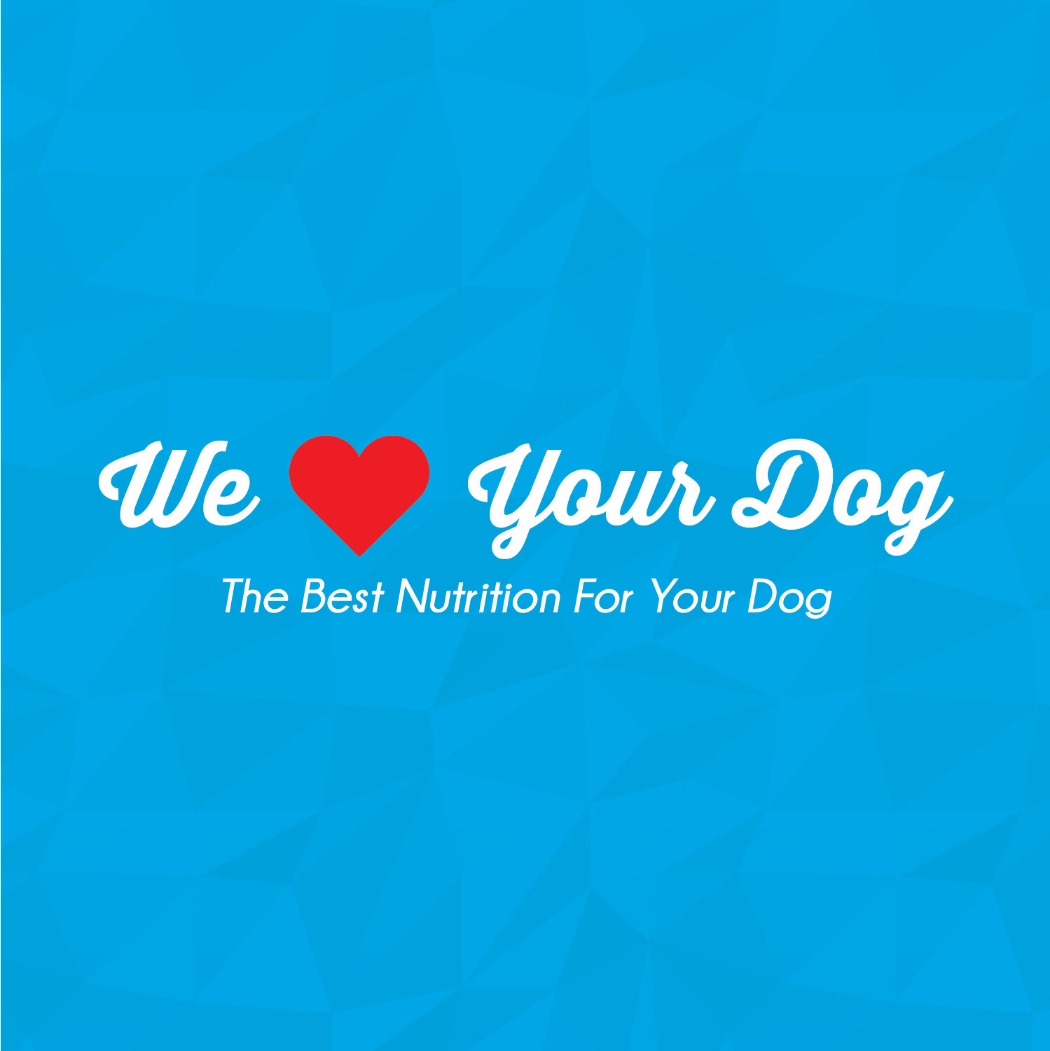 We Love Your Dog - Custom Order