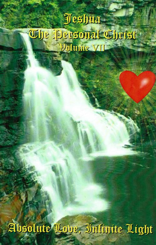 Jeshua: The Personal Christ Volume VII