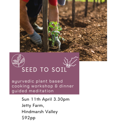 Seed to Soil - Jetty Farm/Hindmarsh Valley- Sun April 11th