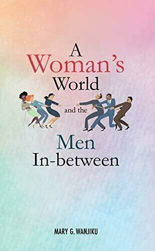 A Woman's World and the Men in Between - Female Empowerment