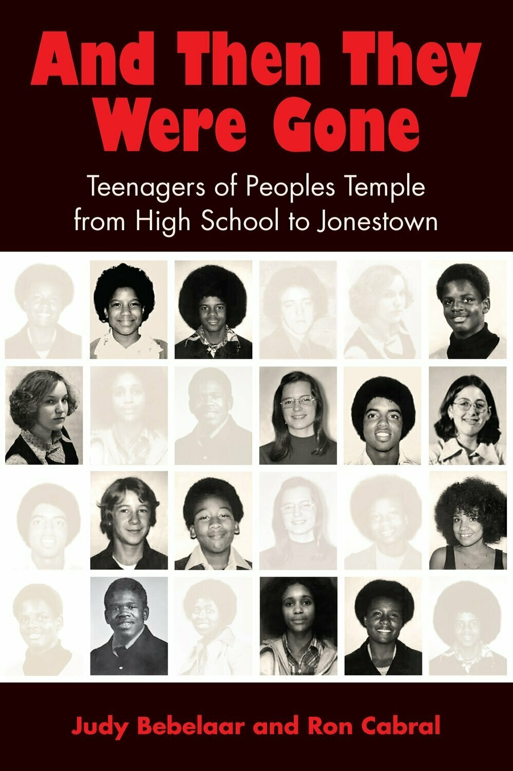 And Then They Were Gone: Teenagers of Peoples Temple from High School to Jonestown - Multicultural Non-Fiction