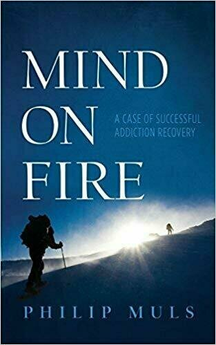Mind on Fire: A Case of Successful Addiction Recovery - Addiction and Recovery