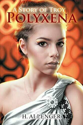 Polyxena: A Story of Troy - Fiction