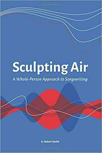 Sculpting Air: A Whole-Person Approach to Songwriting - Music