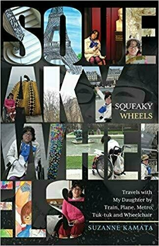Squeaky Wheels: Travels with My Daughter by Train, Plane, Metro, Tuk-tuk and Wheelchair - Travel