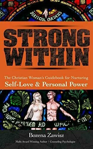 Strong Within: The Christian Woman's Guidebook for Nurturing Self-Love and Personal Power - Female Empowerment