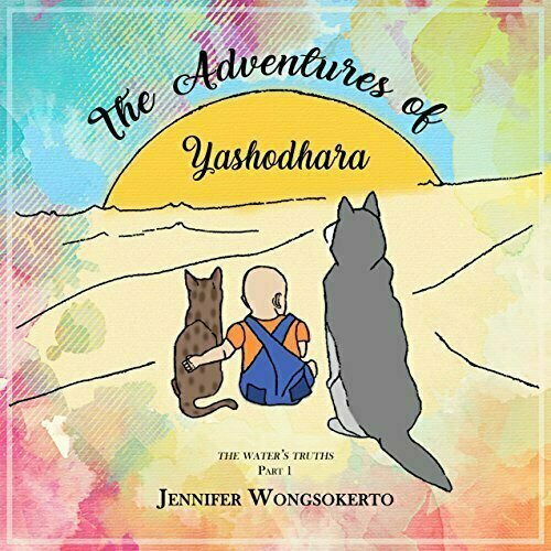The Adventures Of Yashodhara (The Water's Truths) Part 1 - Children's Inspirational/Motivational