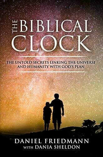 The Biblical Clock: The Untold Secrets Linking the Universe and Humanity with God's Plan - Religion