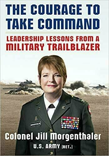 The Courage to Take Command: Leadership Lessons from a Military Trailblazer - Female Empowerment