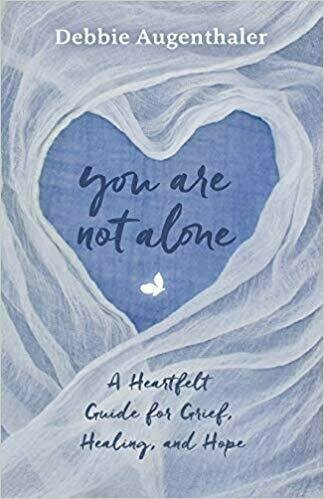 You are Not Alone: A Heartfelt Guide for Grief, Healing and Hope - Grief