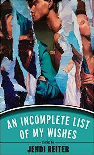 An Incomplete List of My Wishes by Jendi Reiter