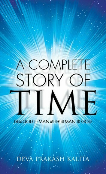 A Complete Story of Time by Deva Prakash Kalita