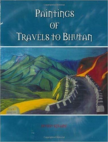 PAINTINGS OF TRAVELS TO BHUTAN by DUYGU KIVANC
