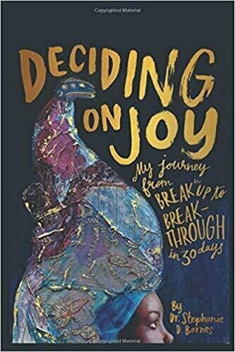 Deciding on Joy: My Journey from Break Up to Breakthrough in 30 Days - Divorce