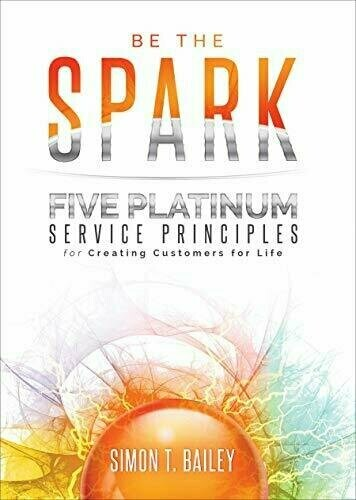 *Grand Prize Winner* Be the Spark: Five Platinum Service Principles for Creating Customers for Life - Business