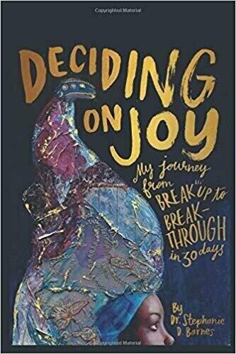Deciding on Joy: My Journey from Break Up to Breakthrough in 30 Days - Divorce