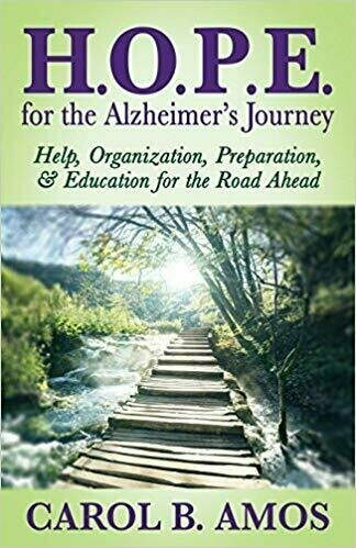 H.O.P.E. for the Alzheimer's Journey: Help, Organization, Preparation, and Education for the Road Ahead - Caregiving