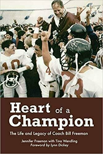 Heart of a Champion, the Life & Legacy of Coach Bill Freeman - Sports