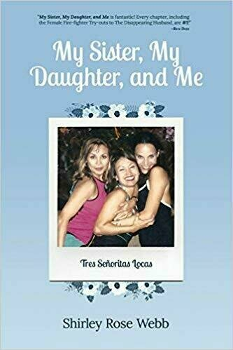My Sister, My Daughter, and Me (Tres Senoritas Locas) - Biography