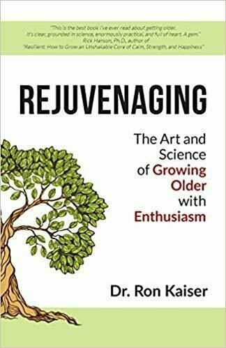 REJUVENAGING: The Art and Science of Growing Older with Enthusiasm - Aging