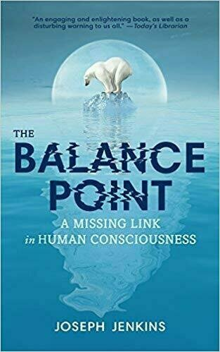 The Balance Point: A Missing Link in Human Consciousness - Sustainability