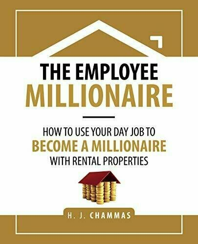 The Employee Millionaire: How to Use Your Day Job to Become a Millionaire with Rental Properties - Real Estate