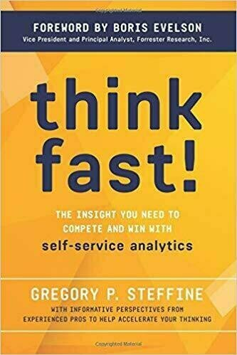 Think Fast!: The Insight You Need To Compete and Win with Self-Service Analytics - Reference