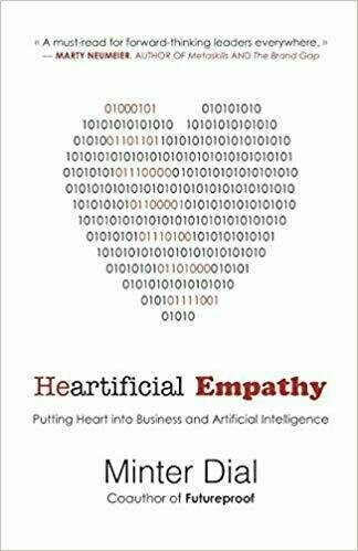 Heartificial Empathy: Putting Heart into Business and Artificial Intelligence - Technology