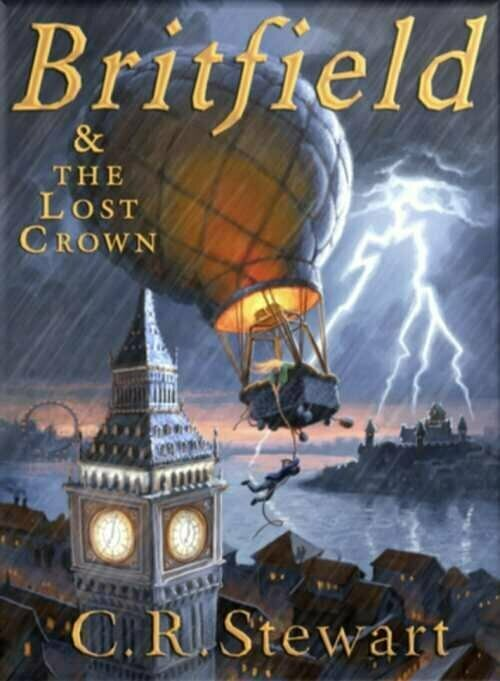 Britfield and the Lost Crown - Pre-Teen Fiction