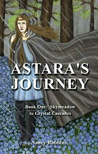 Astara's Journey - Book One: Skymeadow to Crystal Cascades - Body/Mind/Spirit