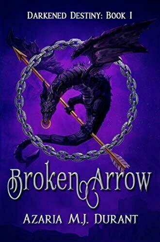 Broken Arrow (Darkened Destiny #1) - Young Adult Fiction