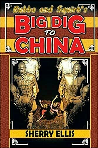 Bubba and Squirt's Big Dig to China - Children's Fiction