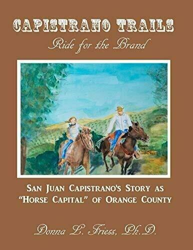 Capistrano Trails: Ride for the Brand - Historical