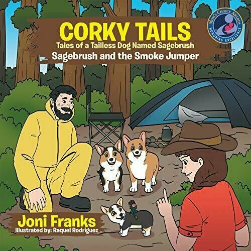 Corky Tails Tales of a Tailless Dog Named Sagebrush: Sagebrush and the Smoke Jumper - Animals/Pets