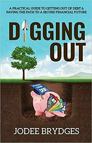 Digging Out: A Practical Guide to Getting Out of Debt & Paving the Path to a Secure Financial Future - Finances