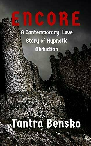 Encore: A Contemporary Love Story of Hypnotic Abduction - Romance