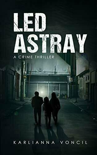 Led Astray: A Crime Thriller - Thriller