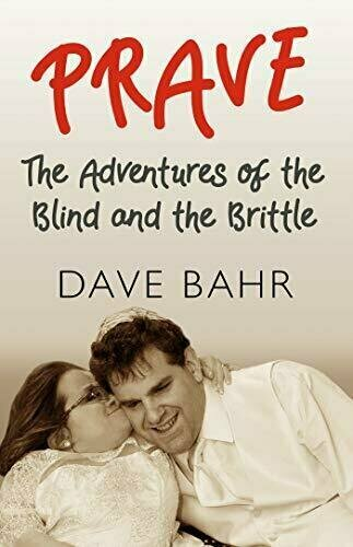 Prave: the Adventures of the Blind and the Brittle - Memoir
