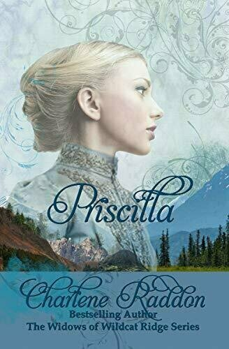 Priscilla: The Widows of Wildcat Ridge Book 1 - Romance