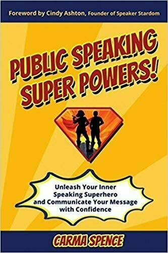 Public Speaking Super Powers: Unleash Your Inner Speaking Superhero and Communicate Your Message with Confidence - Self-Help