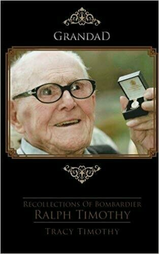 Recollections Of Bombardier Ralph Timothy - Autobiography