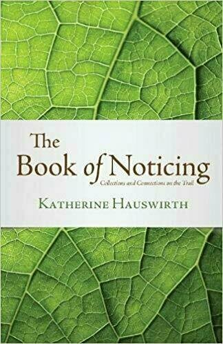 The Book of Noticing: Collections and Connections on the Trail - Environment
